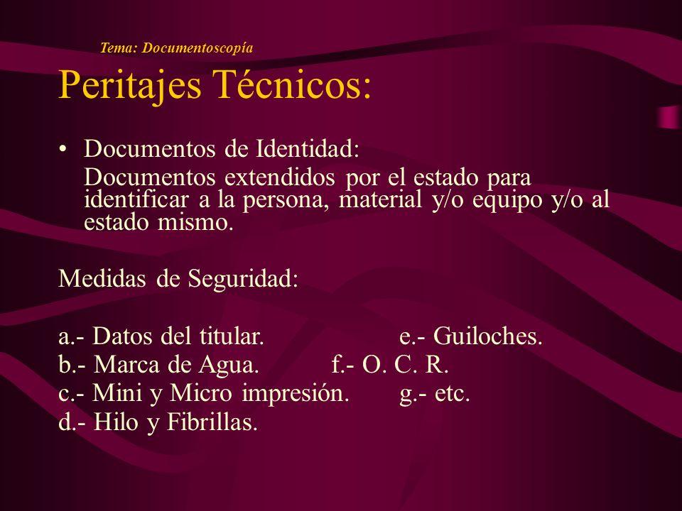 Peritajes Técnicos: Documentos de Identidad: Documentos extendidos por el estado para identificar a la persona, material y/o equipo y/o al estado mismo.
