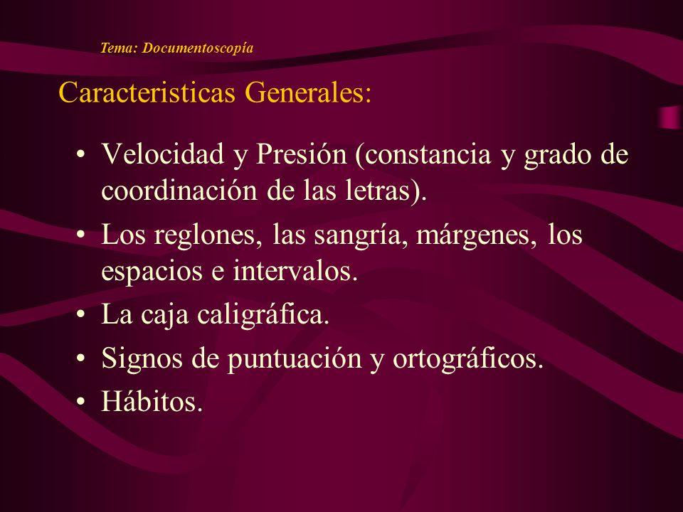 Caracteristicas Generales: Velocidad y Presión (constancia y grado de coordinación de las letras).