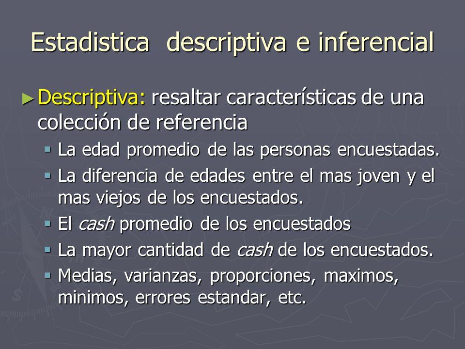 Estadistica descriptiva e inferencial Descriptiva: resaltar características de una colección de referencia Descriptiva: resaltar características de un