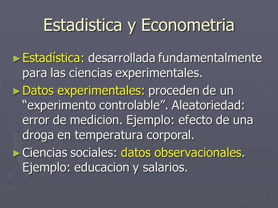 Estadistica y Econometria Estadística: desarrollada fundamentalmente para las ciencias experimentales. Estadística: desarrollada fundamentalmente para