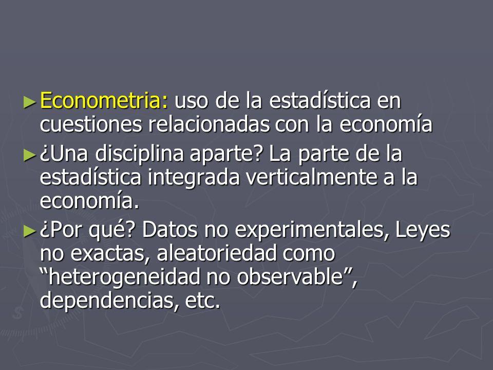 Econometria: uso de la estadística en cuestiones relacionadas con la economía Econometria: uso de la estadística en cuestiones relacionadas con la eco