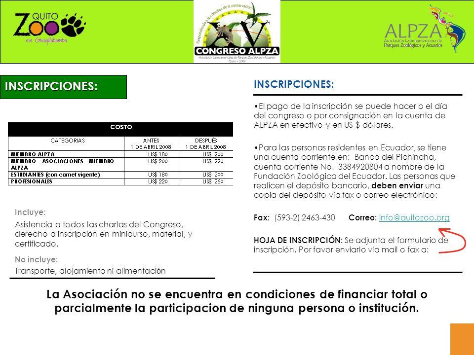El pago de la inscripción se puede hacer o el día del congreso o por consignación en la cuenta de ALPZA en efectivo y en US $ dólares.