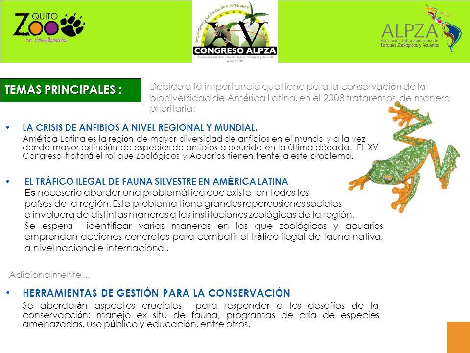TEMAS PRINCIPALES : Debido a la importancia que tiene para la conservaci ó n de la biodiversidad de Am é rica Latina, en el 2008 trataremos de manera prioritaria: Adicionalmente...