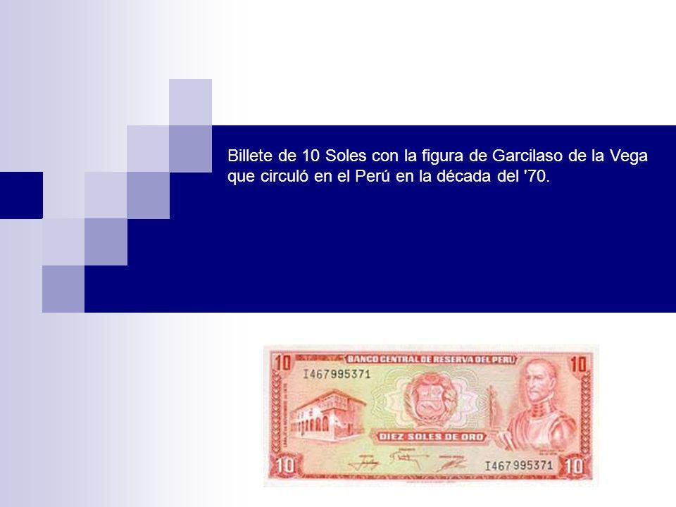 Billete de 10 Soles con la figura de Garcilaso de la Vega que circuló en el Perú en la década del '70.
