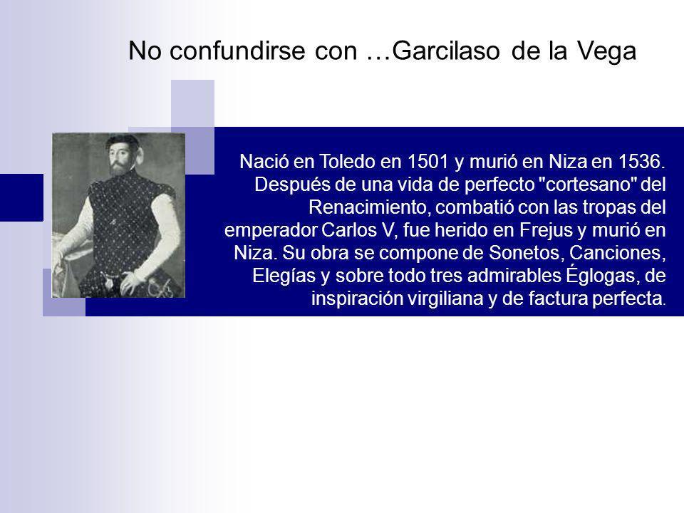 Nació en Toledo en 1501 y murió en Niza en 1536. Después de una vida de perfecto