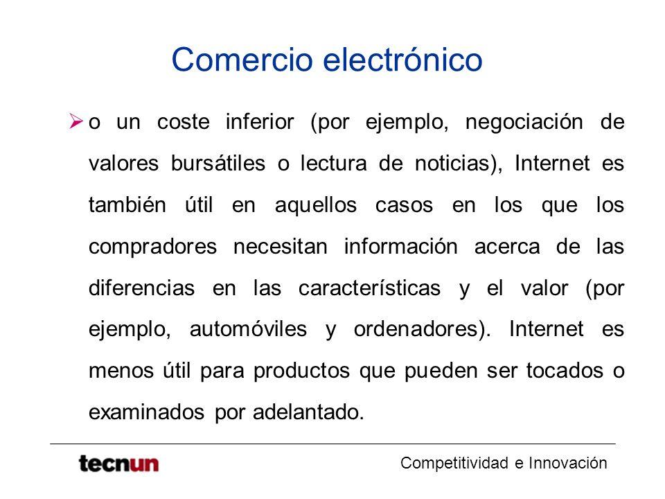 Competitividad e Innovación Comercio electrónico o un coste inferior (por ejemplo, negociación de valores bursátiles o lectura de noticias), Internet