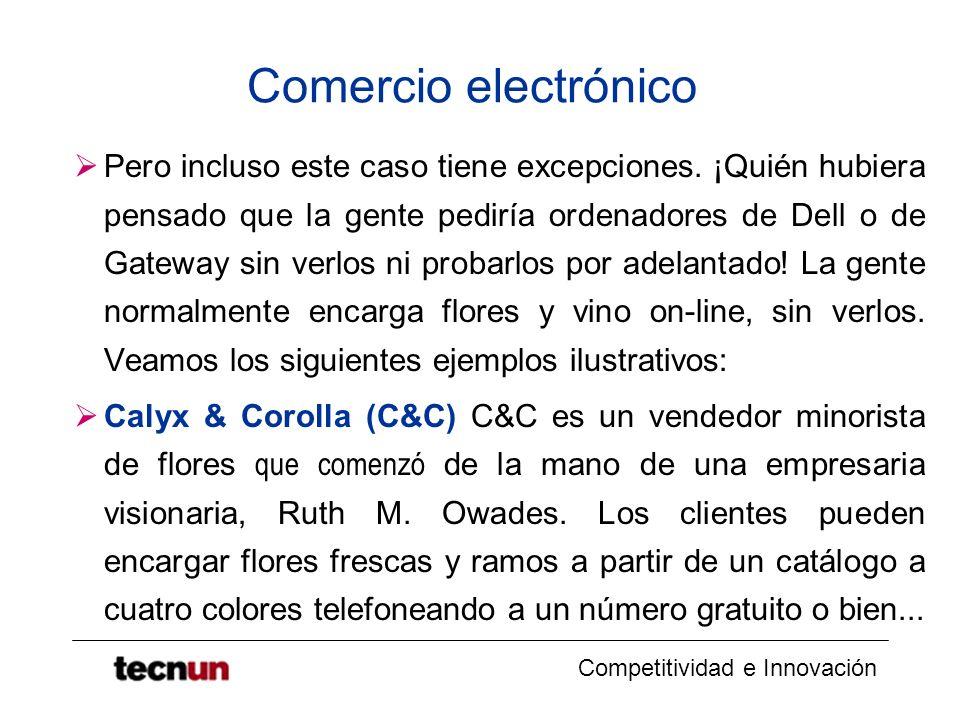 Competitividad e Innovación Comercio electrónico Pero incluso este caso tiene excepciones. ¡Quién hubiera pensado que la gente pediría ordenadores de