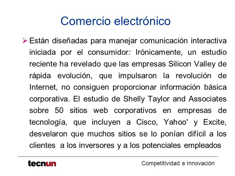 Competitividad e Innovación Comercio electrónico Están diseñadas para manejar comunicación interactiva iniciada por el consumidor: Irónicamente, un es