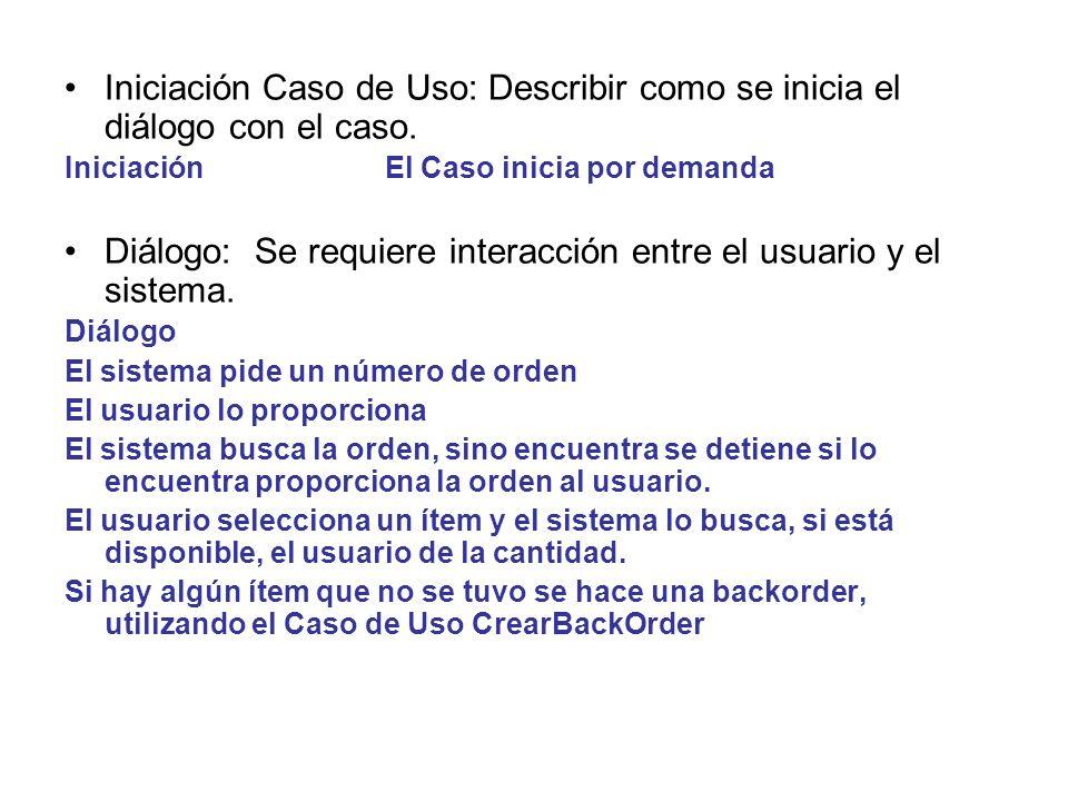 Iniciación Caso de Uso: Describir como se inicia el diálogo con el caso.