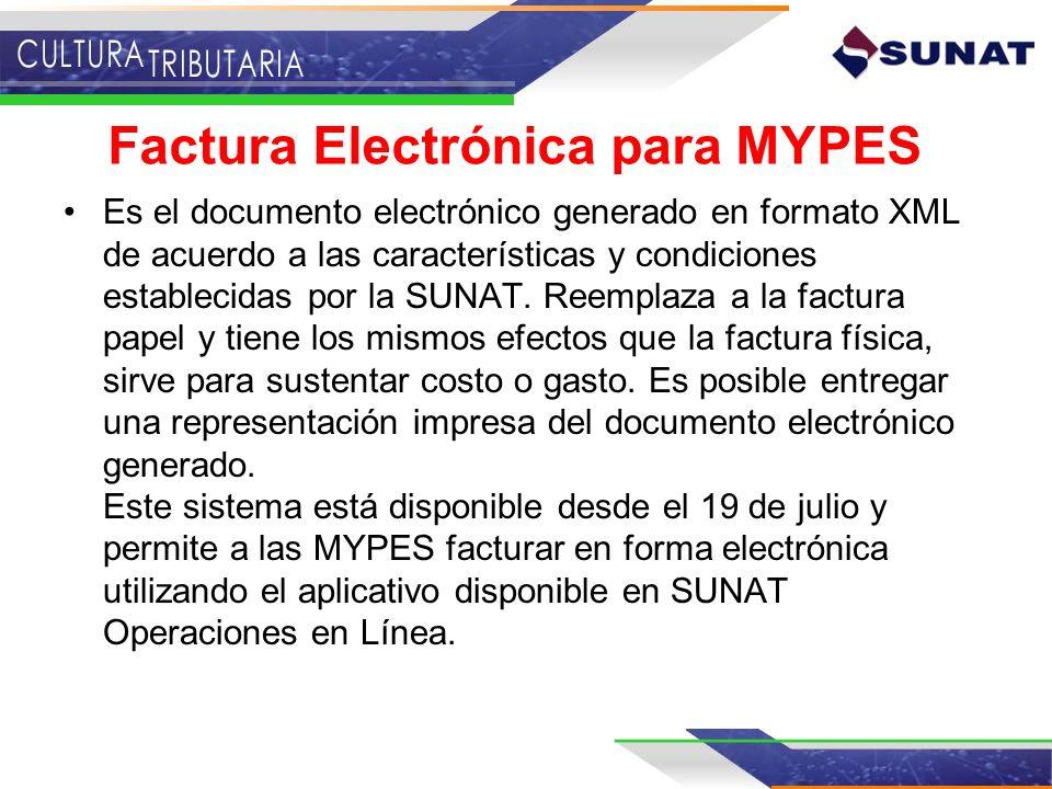Factura Electrónica para MYPES Es el documento electrónico generado en formato XML de acuerdo a las características y condiciones establecidas por la