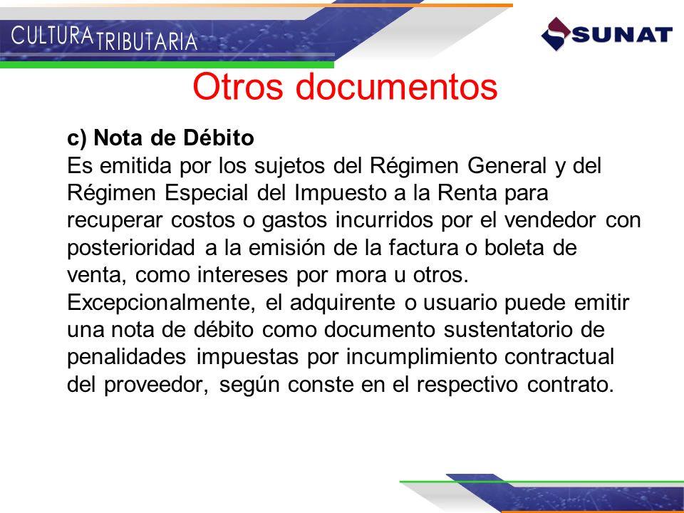 c) Nota de Débito Es emitida por los sujetos del Régimen General y del Régimen Especial del Impuesto a la Renta para recuperar costos o gastos incurri