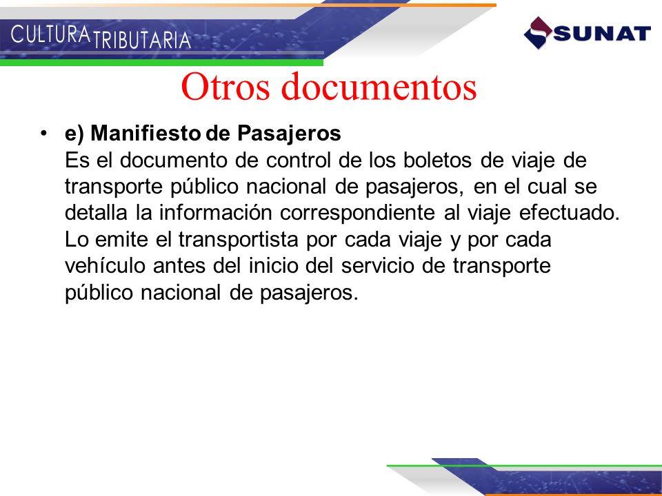 e) Manifiesto de Pasajeros Es el documento de control de los boletos de viaje de transporte público nacional de pasajeros, en el cual se detalla la in