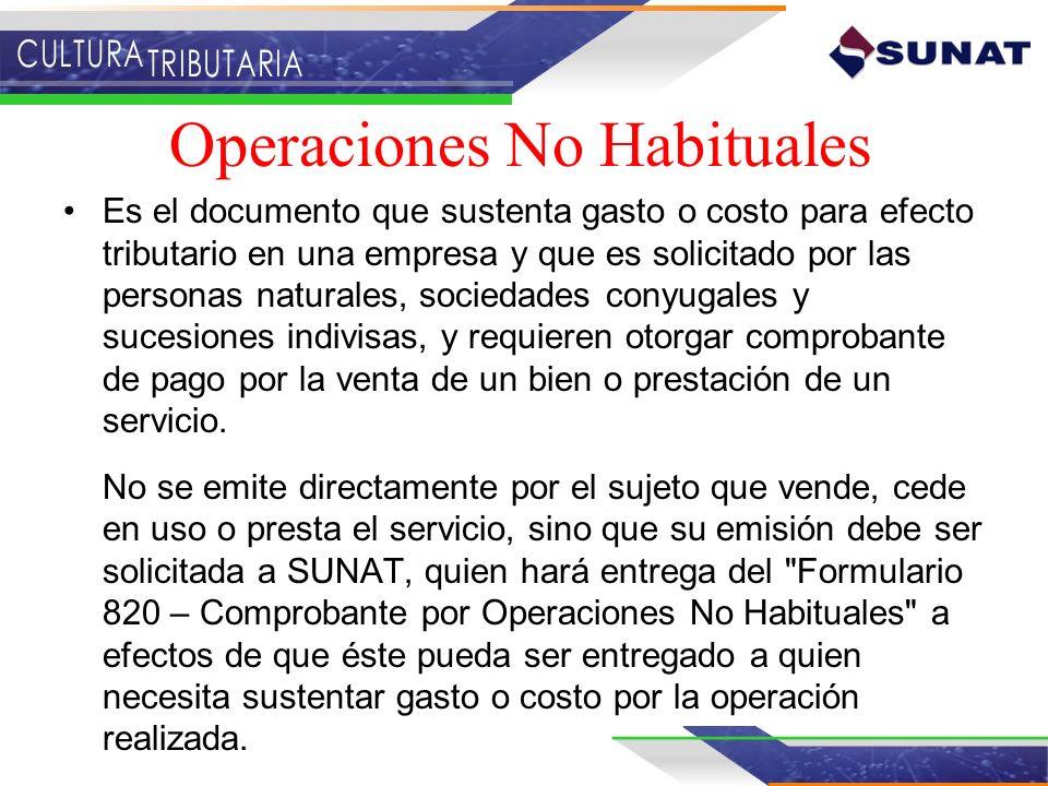 Operaciones No Habituales Es el documento que sustenta gasto o costo para efecto tributario en una empresa y que es solicitado por las personas natura
