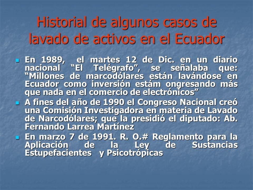 Historial de algunos casos de lavado de activos en el Ecuador En 1989, el martes 12 de Dic. en un diario nacional El Telégrafo, se señalaba que: Millo