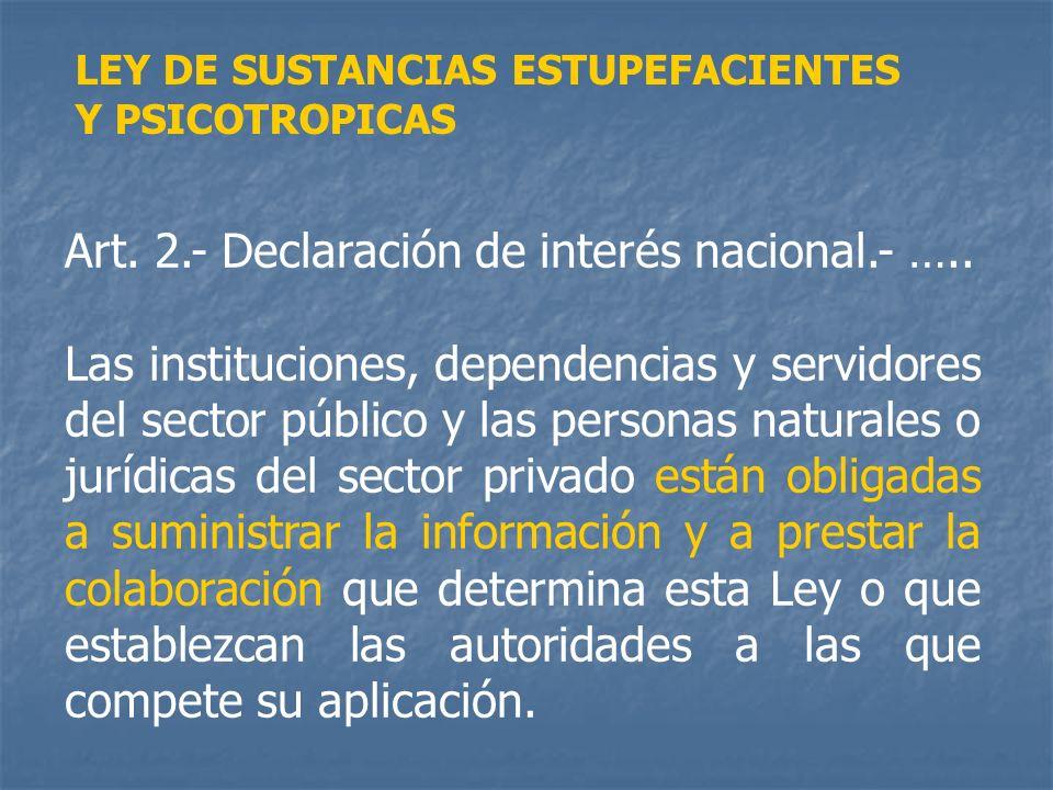 Art. 2.- Declaración de interés nacional.- ….. Las instituciones, dependencias y servidores del sector público y las personas naturales o jurídicas de