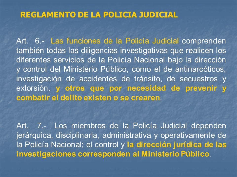 Art. 6.- Las funciones de la Policía Judicial comprenden también todas las diligencias investigativas que realicen los diferentes servicios de la Poli