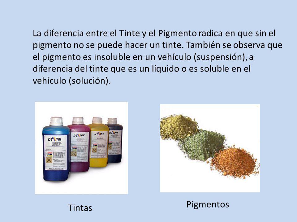 La diferencia entre el Tinte y el Pigmento radica en que sin el pigmento no se puede hacer un tinte. También se observa que el pigmento es insoluble e
