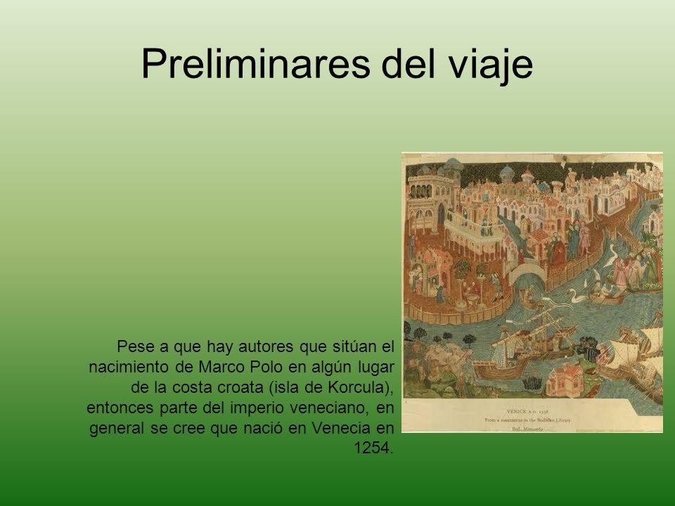 Preliminares del viaje Pese a que hay autores que sitúan el nacimiento de Marco Polo en algún lugar de la costa croata (isla de Korcula), entonces par
