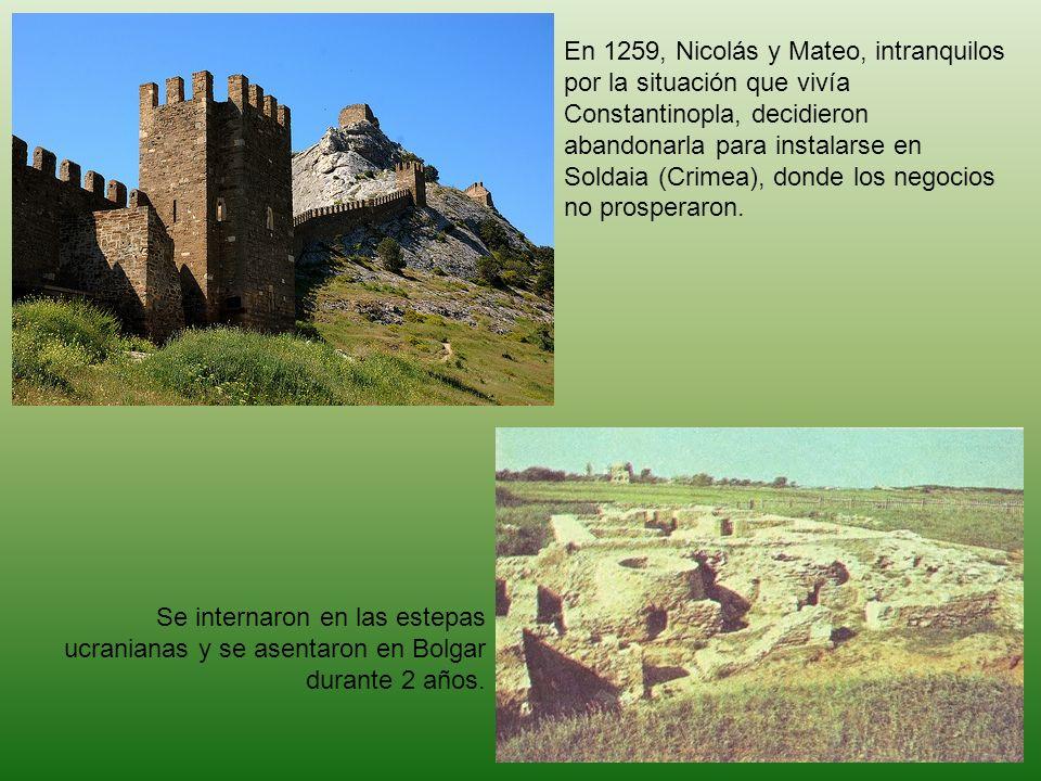 En 1259, Nicolás y Mateo, intranquilos por la situación que vivía Constantinopla, decidieron abandonarla para instalarse en Soldaia (Crimea), donde lo