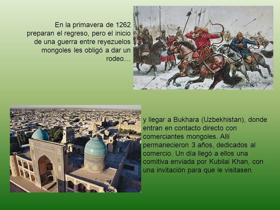 En la primavera de 1262 preparan el regreso, pero el inicio de una guerra entre reyezuelos mongoles les obligó a dar un rodeo… y llegar a Bukhara (Uzb