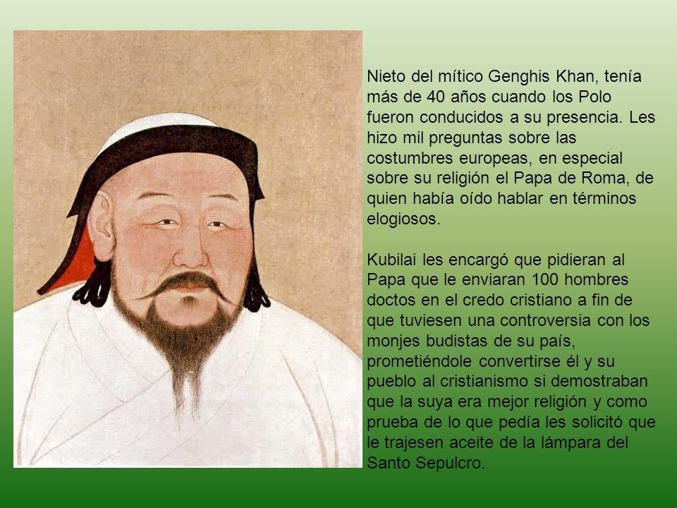 Nieto del mítico Genghis Khan, tenía más de 40 años cuando los Polo fueron conducidos a su presencia. Les hizo mil preguntas sobre las costumbres euro