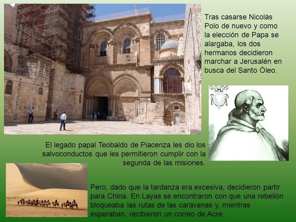Tras casarse Nicolás Polo de nuevo y como la elección de Papa se alargaba, los dos hermanos decidieron marchar a Jerusalén en busca del Santo Óleo. El