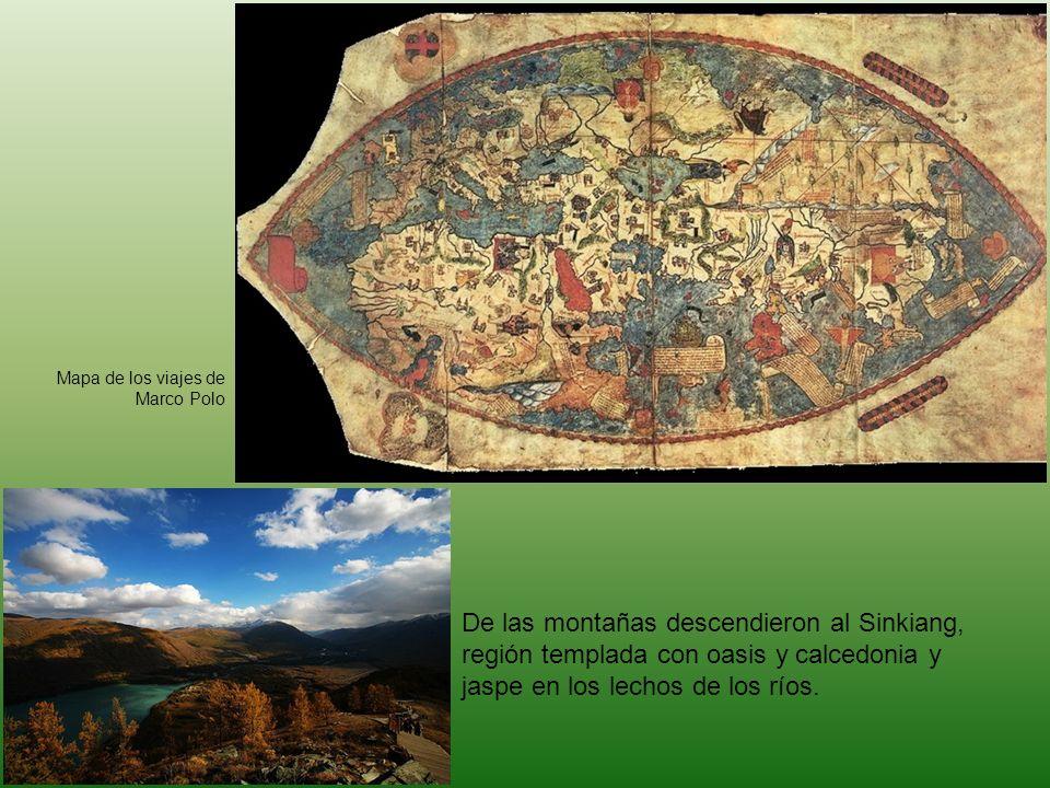 Mapa de los viajes de Marco Polo De las montañas descendieron al Sinkiang, región templada con oasis y calcedonia y jaspe en los lechos de los ríos.