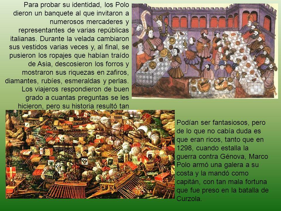 Para probar su identidad, los Polo dieron un banquete al que invitaron a numerosos mercaderes y representantes de varias repúblicas italianas. Durante