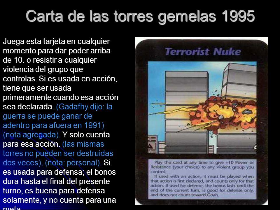 Torres Gemelas 1995 En este año, una persona inventó un juego de cartas sobre las torres gemelas de Nueva York en donde mostraba que estas eran impact
