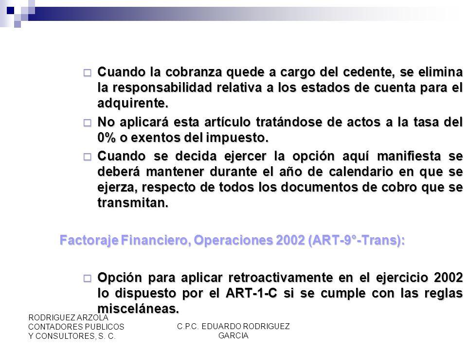 C.P.C. EDUARDO RODRIGUEZ GARCIA RODRIGUEZ ARZOLA CONTADORES PUBLICOS Y CONSULTORES, S. C. Después de 6 meses de vencido el documento, de no ser cobrad