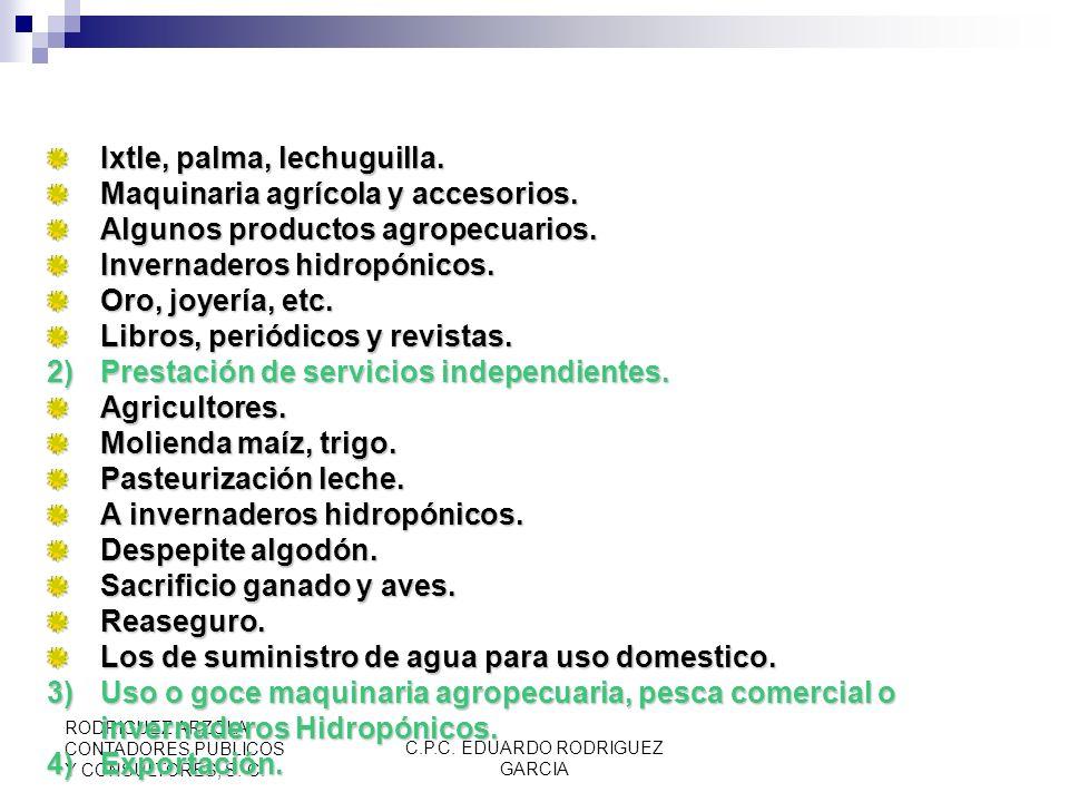 C.P.C. EDUARDO RODRIGUEZ GARCIA RODRIGUEZ ARZOLA CONTADORES PUBLICOS Y CONSULTORES, S. C. ART 2, Tasa para la región fronteriza. Tasa 10% (hasta 2009,