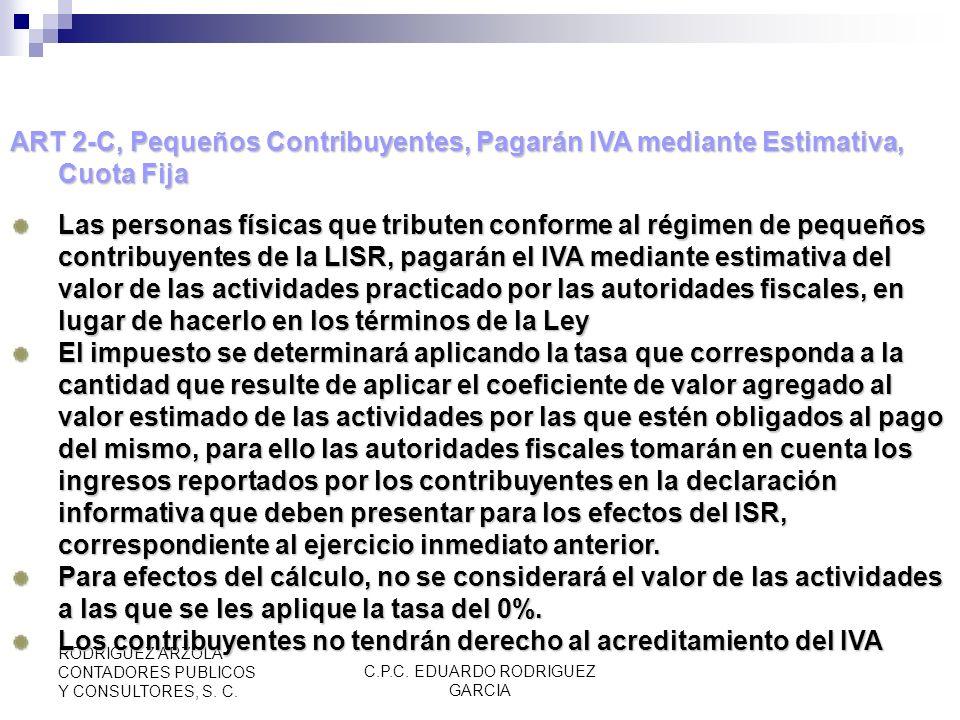 C.P.C. EDUARDO RODRIGUEZ GARCIA RODRIGUEZ ARZOLA CONTADORES PUBLICOS Y CONSULTORES, S. C. Ixtle, palma, lechuguilla. Maquinaria agrícola y accesorios.
