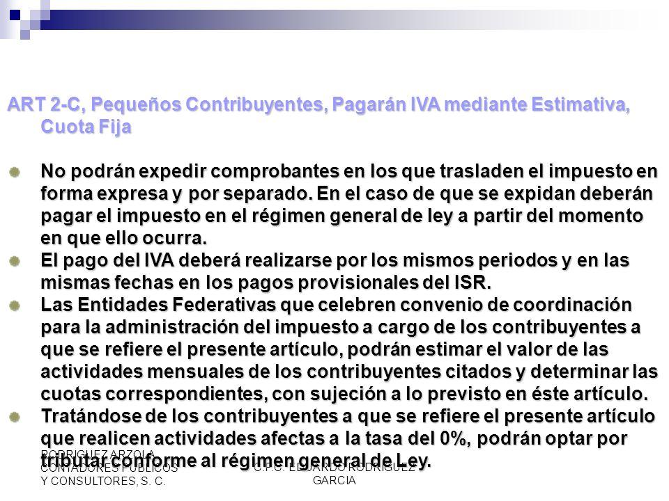 C.P.C. EDUARDO RODRIGUEZ GARCIA RODRIGUEZ ARZOLA CONTADORES PUBLICOS Y CONSULTORES, S. C. ART 2-C, Pequeños Contribuyentes, Pagarán IVA mediante Estim