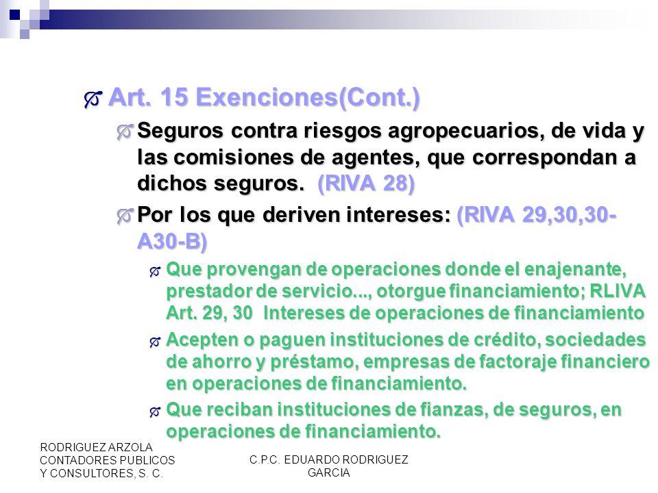 C.P.C. EDUARDO RODRIGUEZ GARCIA RODRIGUEZ ARZOLA CONTADORES PUBLICOS Y CONSULTORES, S. C. Art. 15 Exenciones Art. 15 Exenciones Comisiones que cubra e