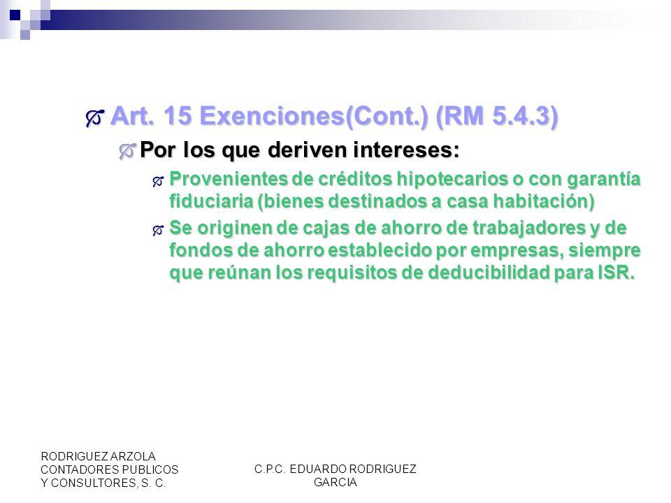 C.P.C. EDUARDO RODRIGUEZ GARCIA RODRIGUEZ ARZOLA CONTADORES PUBLICOS Y CONSULTORES, S. C. Art. 15 Exenciones(Cont.) Art. 15 Exenciones(Cont.) Seguros