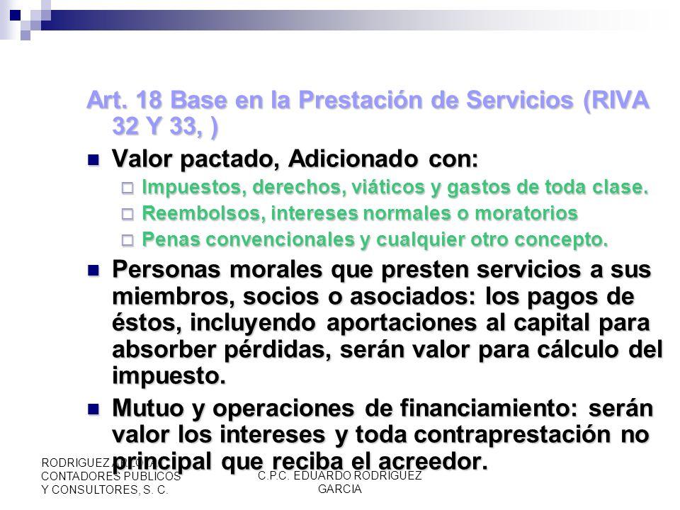 C.P.C. EDUARDO RODRIGUEZ GARCIA RODRIGUEZ ARZOLA CONTADORES PUBLICOS Y CONSULTORES, S. C. Art. 16 Fuente del Ingreso. Se presta servicio en territorio