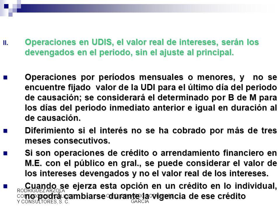 C.P.C. EDUARDO RODRIGUEZ GARCIA RODRIGUEZ ARZOLA CONTADORES PUBLICOS Y CONSULTORES, S. C. Art. 18-A (CONT.) Valor real de los intereses: Operación MN