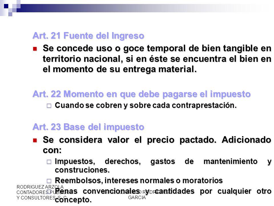 C.P.C. EDUARDO RODRIGUEZ GARCIA RODRIGUEZ ARZOLA CONTADORES PUBLICOS Y CONSULTORES, S. C. USO O GOCE TEMPORAL DE BIENES Art. 19 Definición Arrendamien