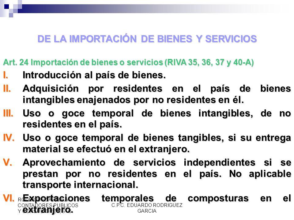 C.P.C. EDUARDO RODRIGUEZ GARCIA RODRIGUEZ ARZOLA CONTADORES PUBLICOS Y CONSULTORES, S. C. Art. 21 Fuente del Ingreso Se concede uso o goce temporal de