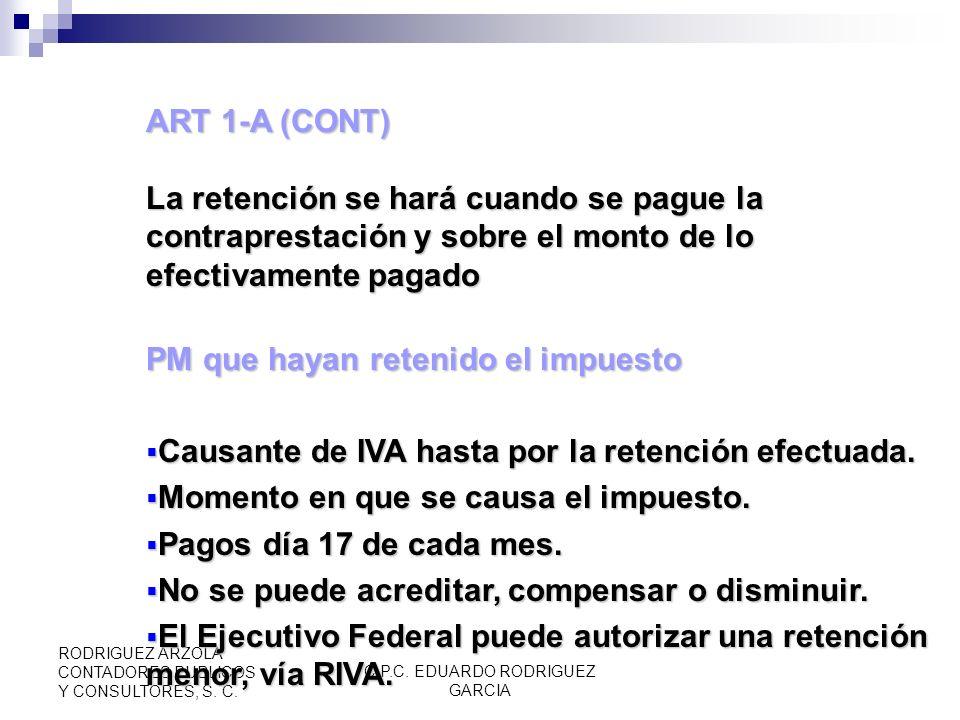 C.P.C. EDUARDO RODRIGUEZ GARCIA RODRIGUEZ ARZOLA CONTADORES PUBLICOS Y CONSULTORES, S. C. ART 1-A, Obligados a retener IVA 3.PF Y PM con operaciones c