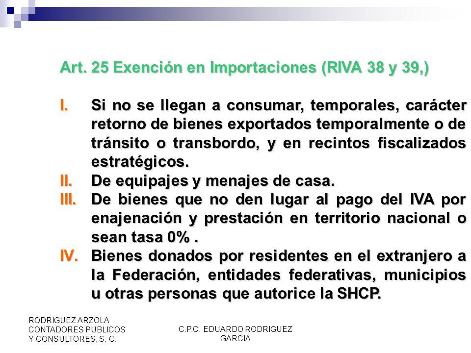 C.P.C. EDUARDO RODRIGUEZ GARCIA RODRIGUEZ ARZOLA CONTADORES PUBLICOS Y CONSULTORES, S. C. DE LA IMPORTACIÓN DE BIENES Y SERVICIOS Art. 24 Importación
