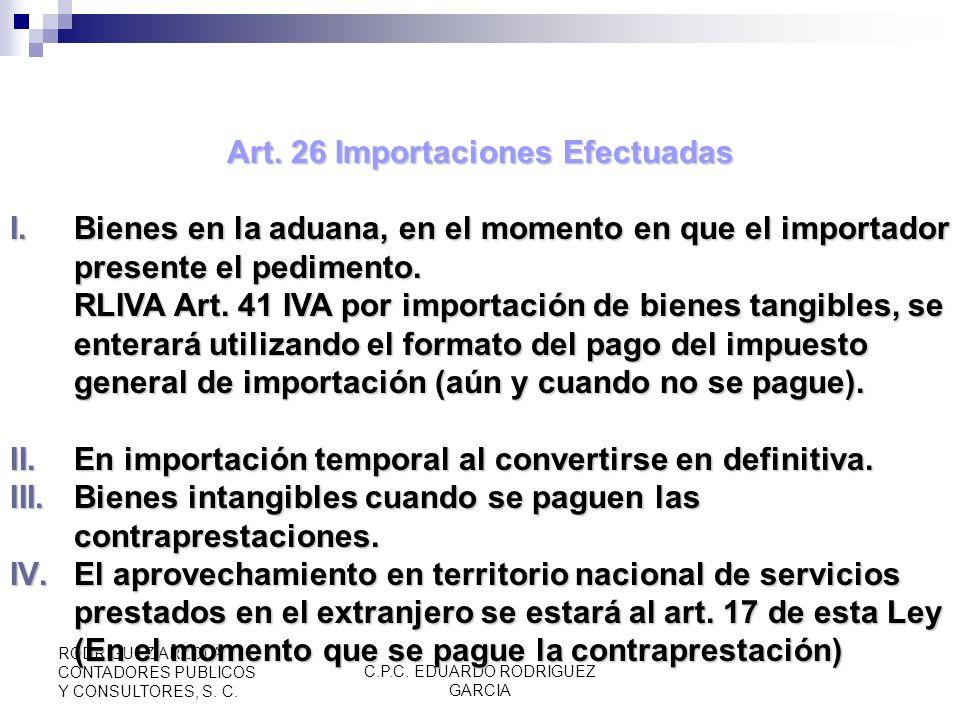 C.P.C. EDUARDO RODRIGUEZ GARCIA RODRIGUEZ ARZOLA CONTADORES PUBLICOS Y CONSULTORES, S. C. Art. 25 Exención en Importaciones V.Obras de arte cuya calid