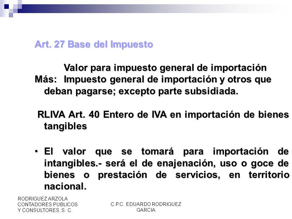 C.P.C. EDUARDO RODRIGUEZ GARCIA RODRIGUEZ ARZOLA CONTADORES PUBLICOS Y CONSULTORES, S. C. Art. 26 Importaciones Efectuadas I.Bienes en la aduana, en e