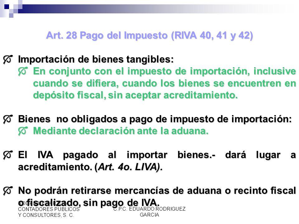 C.P.C. EDUARDO RODRIGUEZ GARCIA RODRIGUEZ ARZOLA CONTADORES PUBLICOS Y CONSULTORES, S. C. Art. 27 Base del Impuesto Bienes exportados temporalmente y