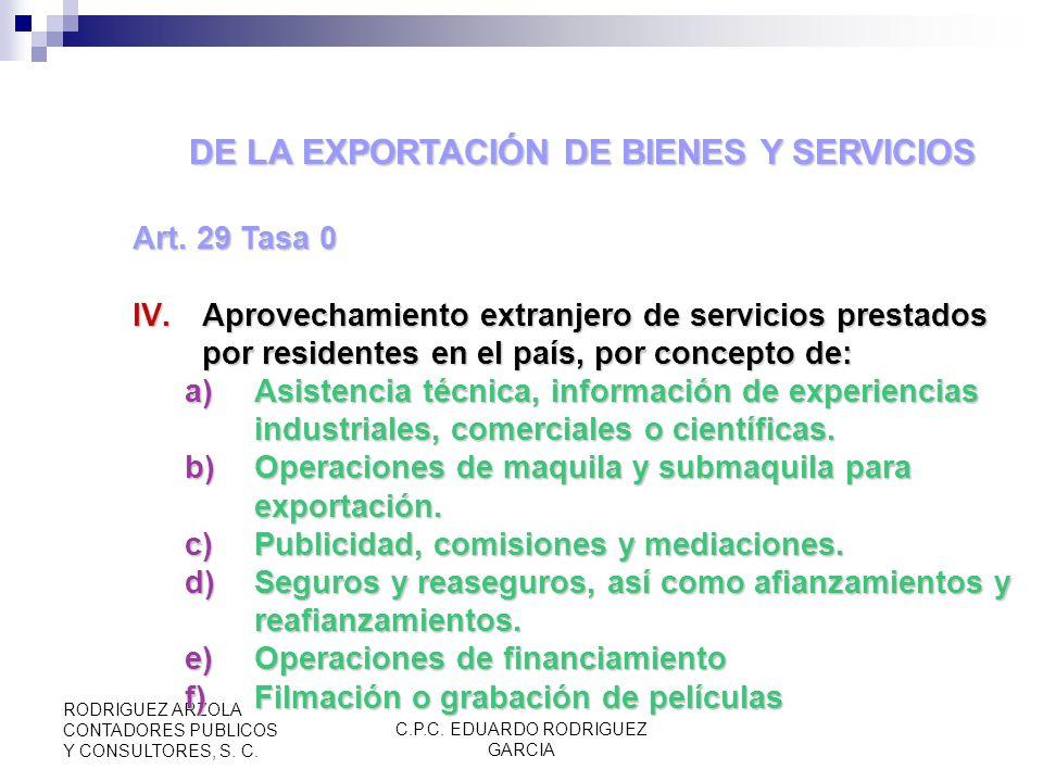C.P.C. EDUARDO RODRIGUEZ GARCIA RODRIGUEZ ARZOLA CONTADORES PUBLICOS Y CONSULTORES, S. C. DE LA EXPORTACIÓN DE BIENES Y SERVICIOS Art. 29 Tasa 0 (RIVA