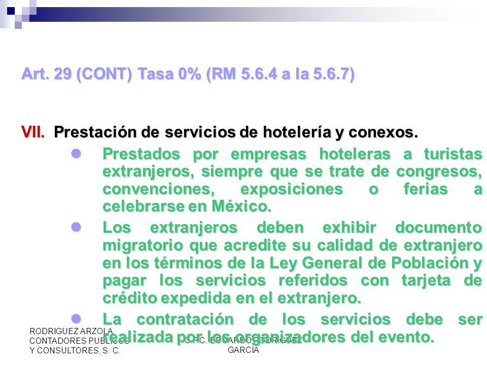 C.P.C. EDUARDO RODRIGUEZ GARCIA RODRIGUEZ ARZOLA CONTADORES PUBLICOS Y CONSULTORES, S. C. Art. 29 (CONT) Tasa 0% V.Transportación internacional de bie