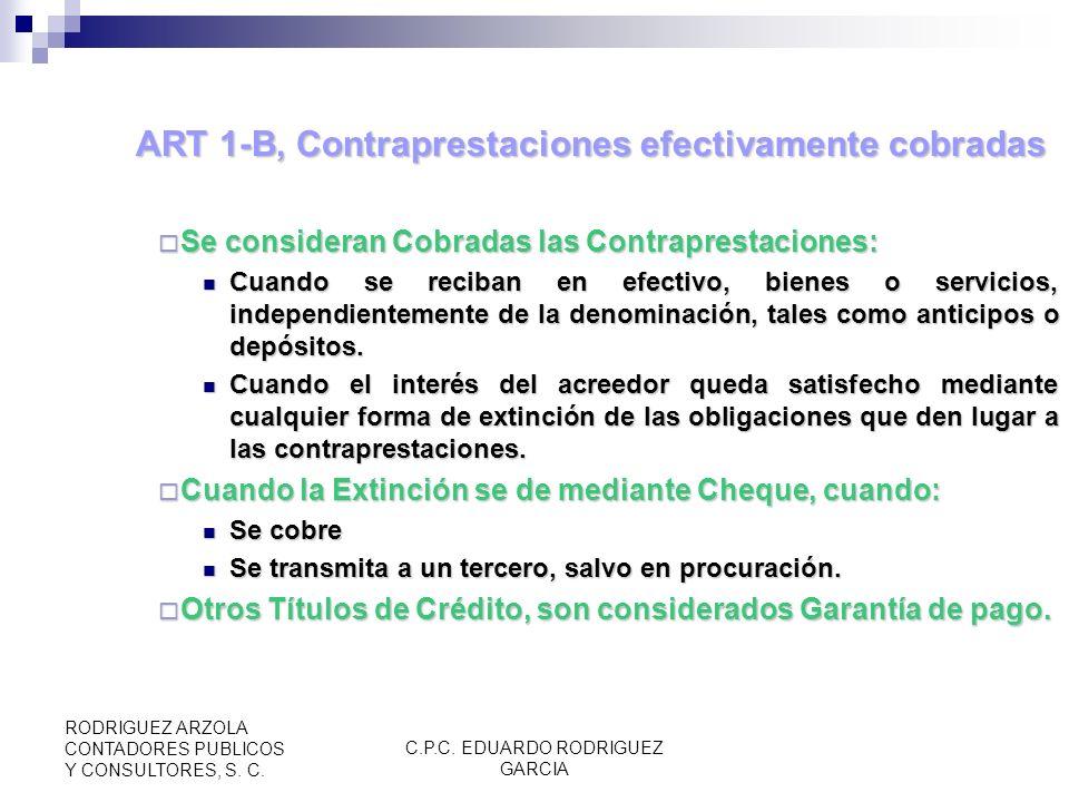 C.P.C. EDUARDO RODRIGUEZ GARCIA RODRIGUEZ ARZOLA CONTADORES PUBLICOS Y CONSULTORES, S. C. ART 1-A (CONT) La retención se hará cuando se pague la contr