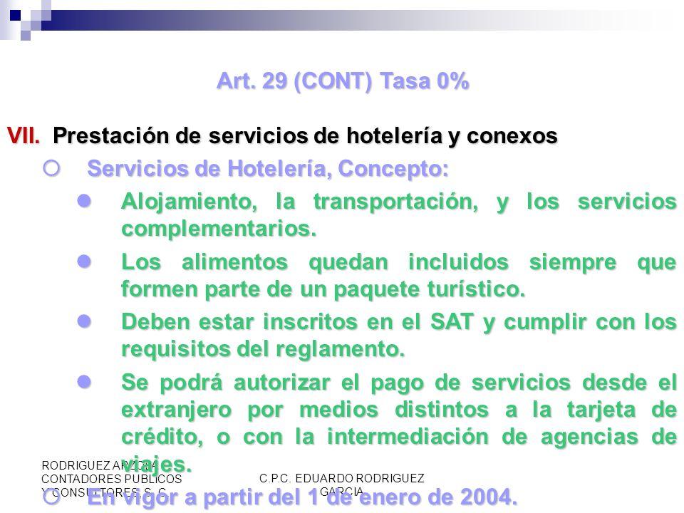 C.P.C. EDUARDO RODRIGUEZ GARCIA RODRIGUEZ ARZOLA CONTADORES PUBLICOS Y CONSULTORES, S. C. Art. 29 (CONT) Tasa 0% (RM 5.6.4 a la 5.6.7) VII.Prestación