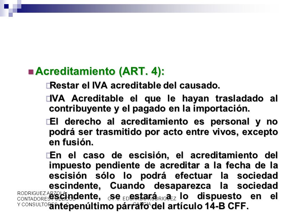 C.P.C. EDUARDO RODRIGUEZ GARCIA RODRIGUEZ ARZOLA CONTADORES PUBLICOS Y CONSULTORES, S. C. Art. 30 Acreditamiento o Devolución El exportador de bienes