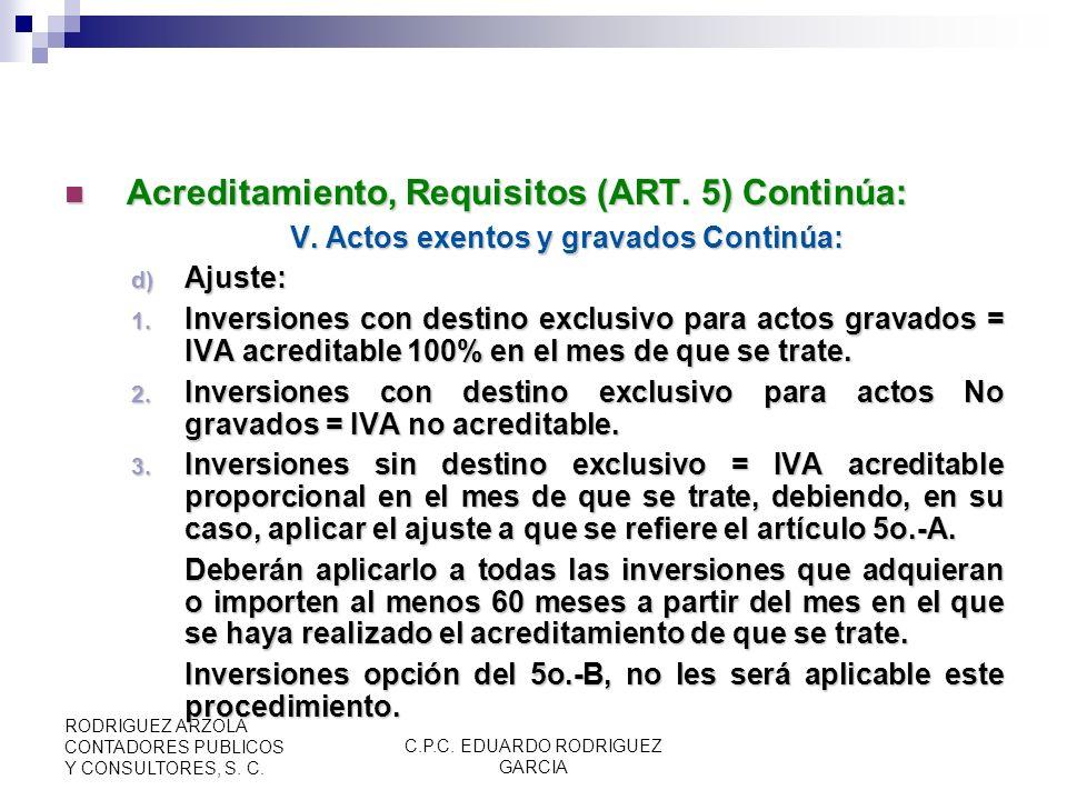 C.P.C. EDUARDO RODRIGUEZ GARCIA RODRIGUEZ ARZOLA CONTADORES PUBLICOS Y CONSULTORES, S. C. Acreditamiento, Requisitos (ART. 5) Continúa: Acreditamiento
